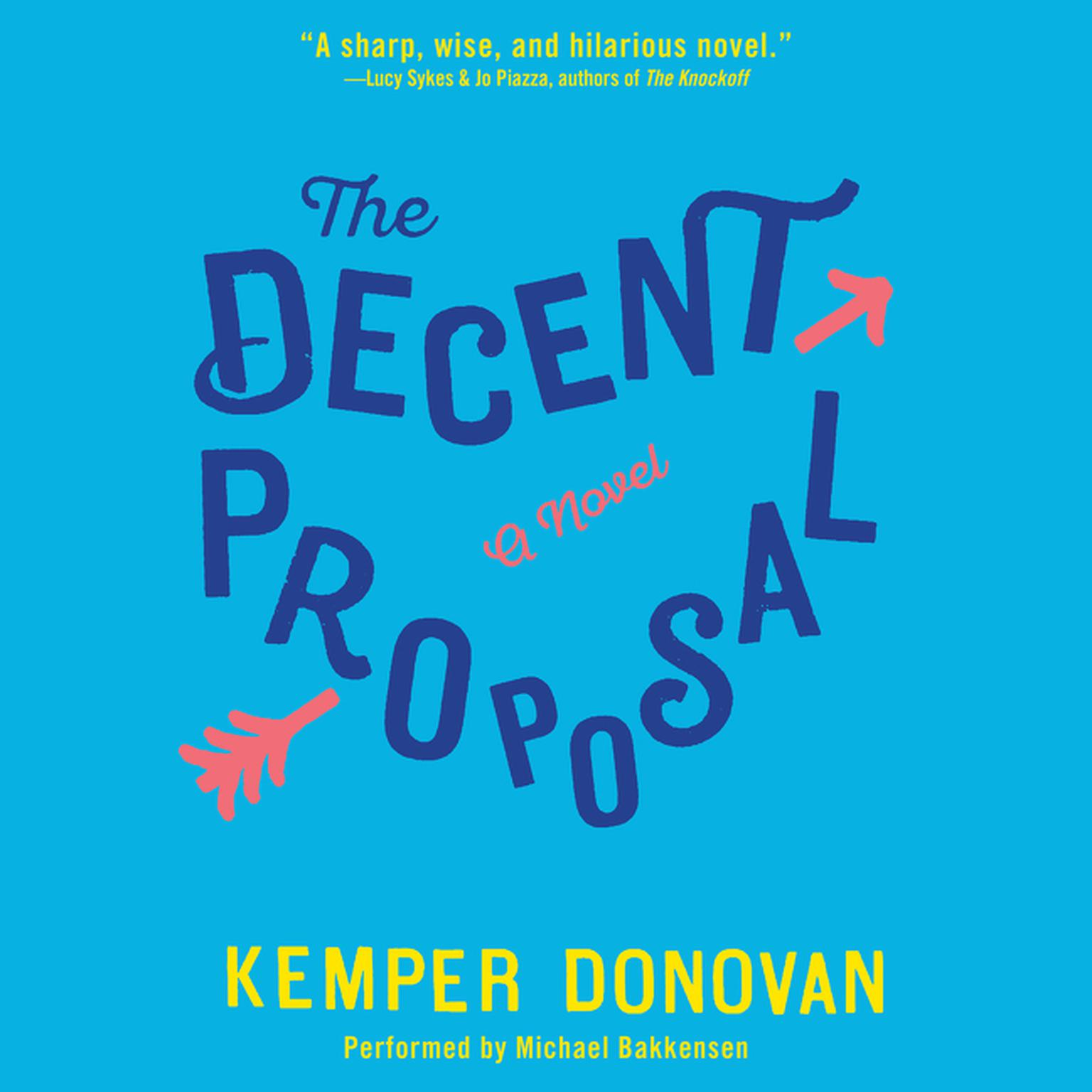Printable The Decent Proposal: A Novel Audiobook Cover Art