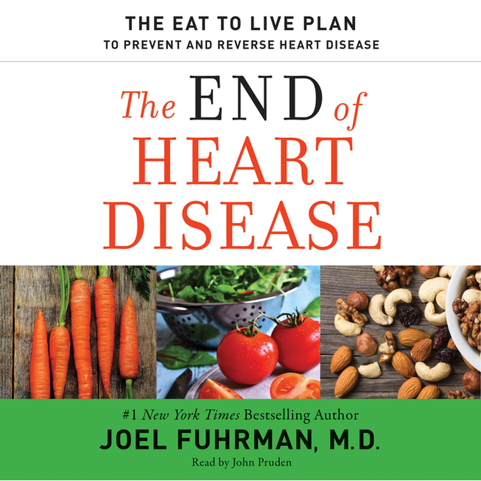 Printable The End of Heart Disease: The Eat to Live Plan to Prevent and Reverse Heart Disease Audiobook Cover Art