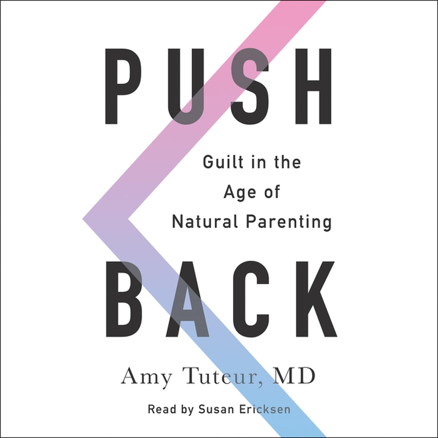 Printable Push Back: Guilt in the Age of Natural Parenting Audiobook Cover Art