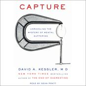 Capture: Unraveling the Mystery of Mental Suffering, by David A. Kessler
