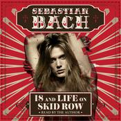 18 and Life on Skid Row Audiobook, by Sebastian Bach