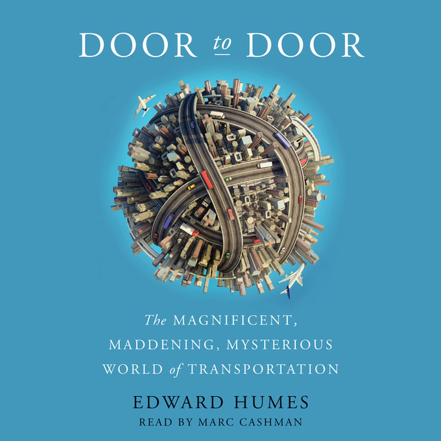 Printable Door to Door: The Magnificent, Maddening, Mysterious World of Transportation Audiobook Cover Art