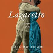 Lazaretto: A Novel, by Diane McKinney-Whetstone