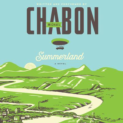 Summerland: A Novel Audiobook, by Michael Chabon