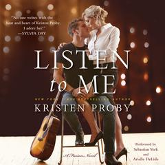 Listen to Me: A Fusion Novel Audiobook, by Kristen Proby
