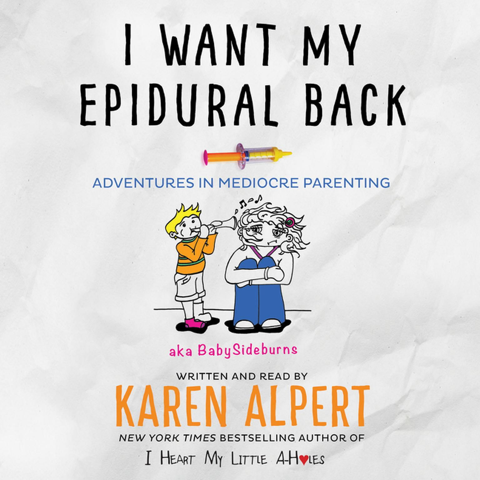 Printable I Want My Epidural Back: Adventures in Mediocre Parenting Audiobook Cover Art