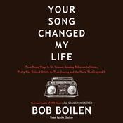 Your Song Changed My Life: From Jimmy Page to St. Vincent, Smokey Robinson to Hozier, Thirty-Five Beloved Artists on Their Journey and the Music That Inspired It Audiobook, by Bob Boilen
