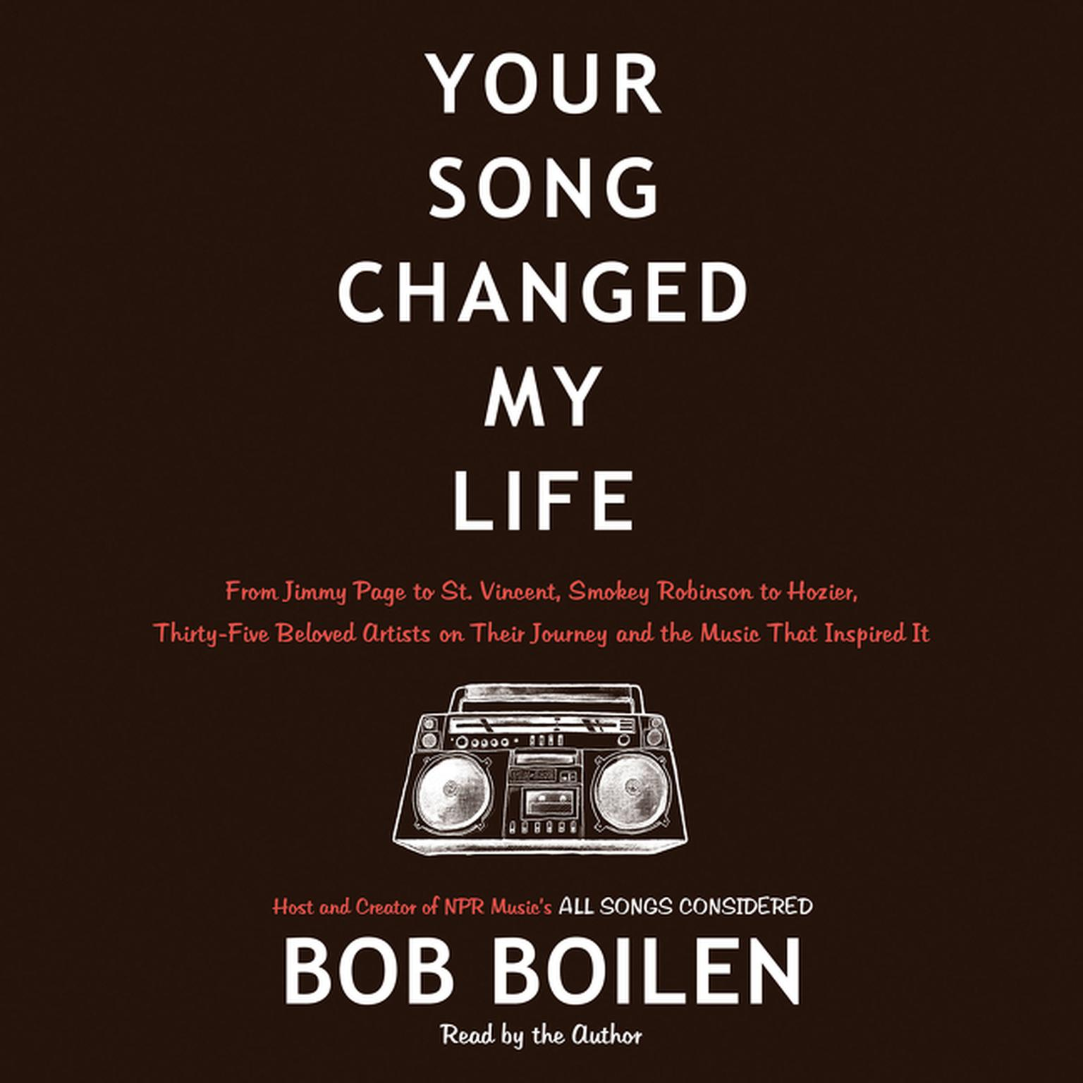 Printable Your Song Changed My Life: From Jimmy Page to St. Vincent, Smokey Robinson to Hozier, Thirty-Five Beloved Artists on Their Journey and the Music That Inspired It Audiobook Cover Art