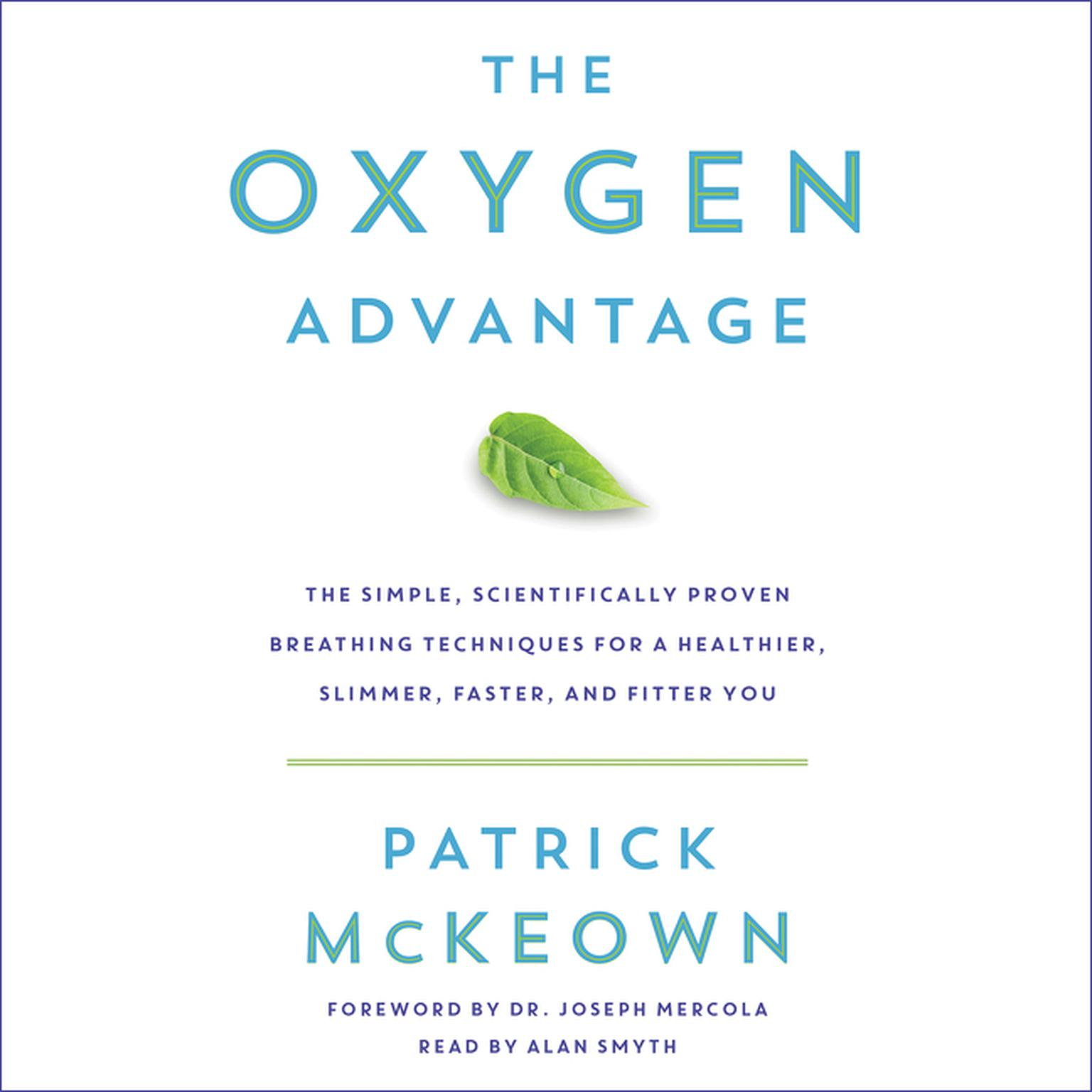 Printable The Oxygen Advantage: The Simple, Scientifically Proven Breathing Techniques for a Healthier, Slimmer, Faster, and Fitter You Audiobook Cover Art
