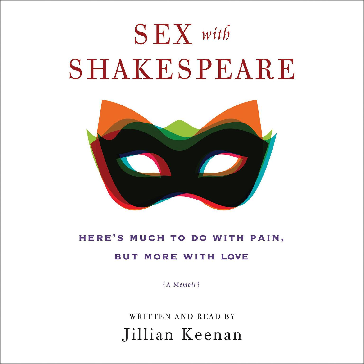 Printable Sex with Shakespeare: Here's Much to Do with Pain, but More with Love Audiobook Cover Art