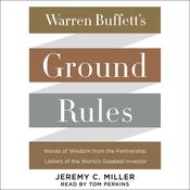 Warren Buffett's Ground Rules: Words of Wisdom from the Partnership Letters of the Worlds Greatest Investor Audiobook, by Jeremy C. Miller