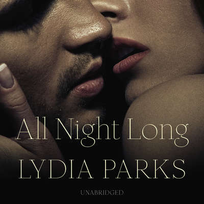 All Night Long Audiobook, by Lydia Parks