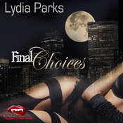 Final Choices, by Lydia Parks