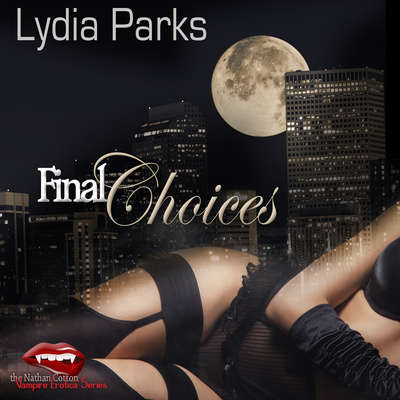 Final Choices Audiobook, by Lydia Parks