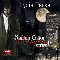 The Nathan Cotton Vampire Series Audiobook, by Lydia Parks