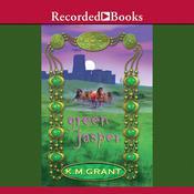 Green Jasper, by K. M. Grant