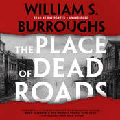 The Place of Dead Roads Audiobook, by William S. Burroughs