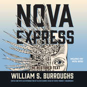 Nova Express: The Restored Text Audiobook, by William S. Burroughs