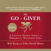 The Go-Giver, Expanded Edition: A Little Story about a Powerful Business Idea Audiobook, by Bob Burg, John David Mann