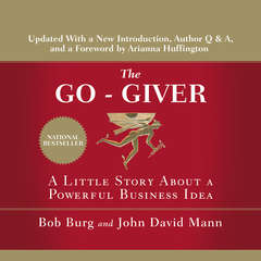 The Go-Giver: A Little Story About a Powerful Business Idea Audiobook, by Bob Burg, John Mann, John David Mann