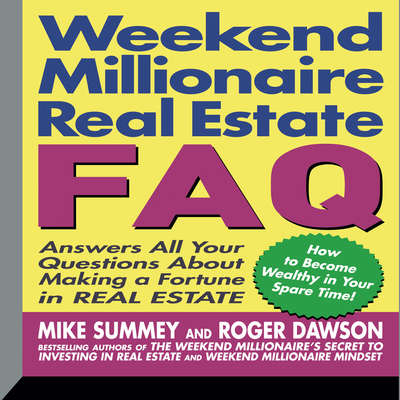 Weekend Millionaires Real Estate FAQ: Answers All Your Questions About Making a Fortune in Real Estate Audiobook, by Mike Summey
