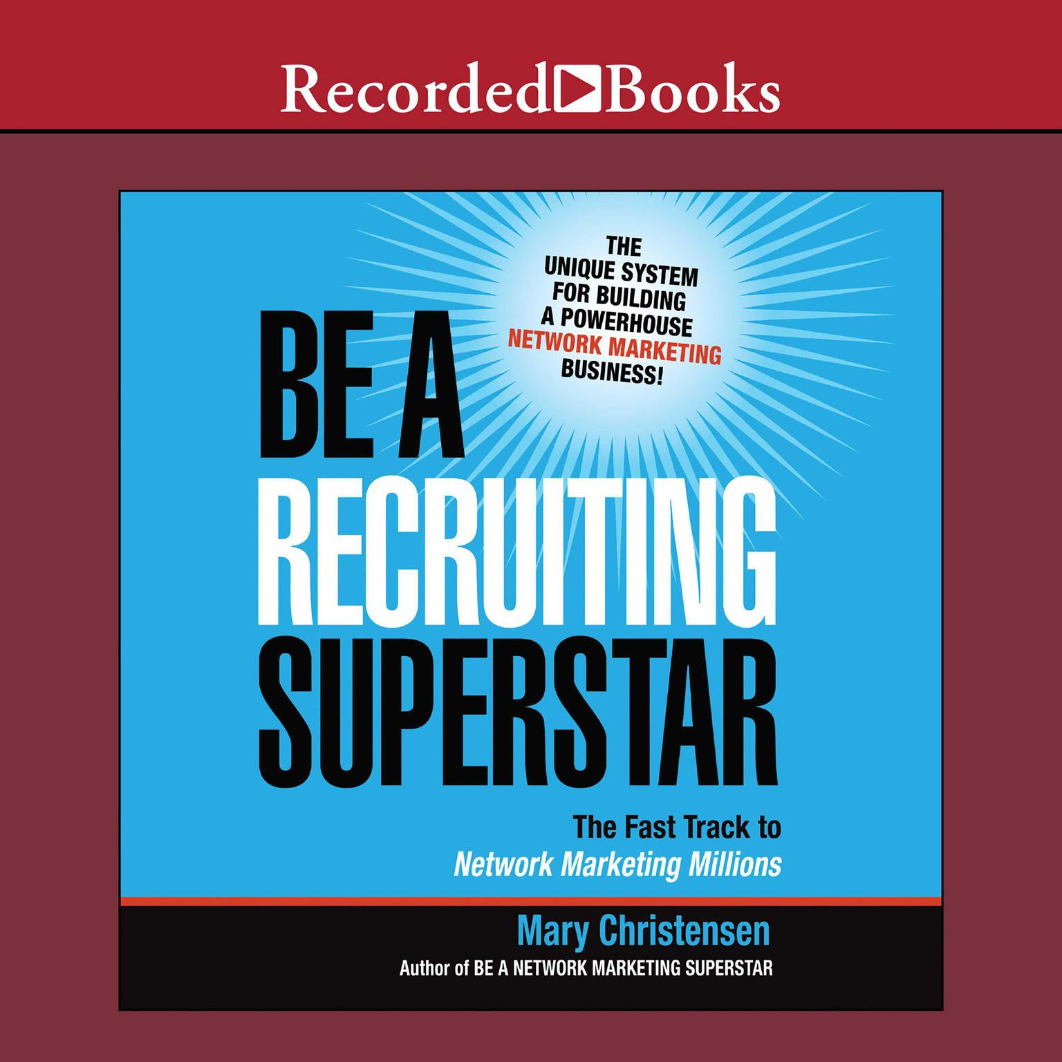 Printable Be a Recruiting Superstar: The Fast Track to Network Marketing Millions Audiobook Cover Art