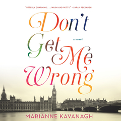 Dont Get Me Wrong Audiobook, by Marianne Kavanagh