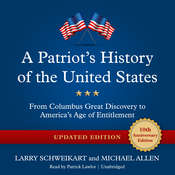 A Patriot's History of the United States, Updated Edition: From Columbus' Great Discovery to America's Age of Entitlement, by Larry Schweikart, Michael Allen