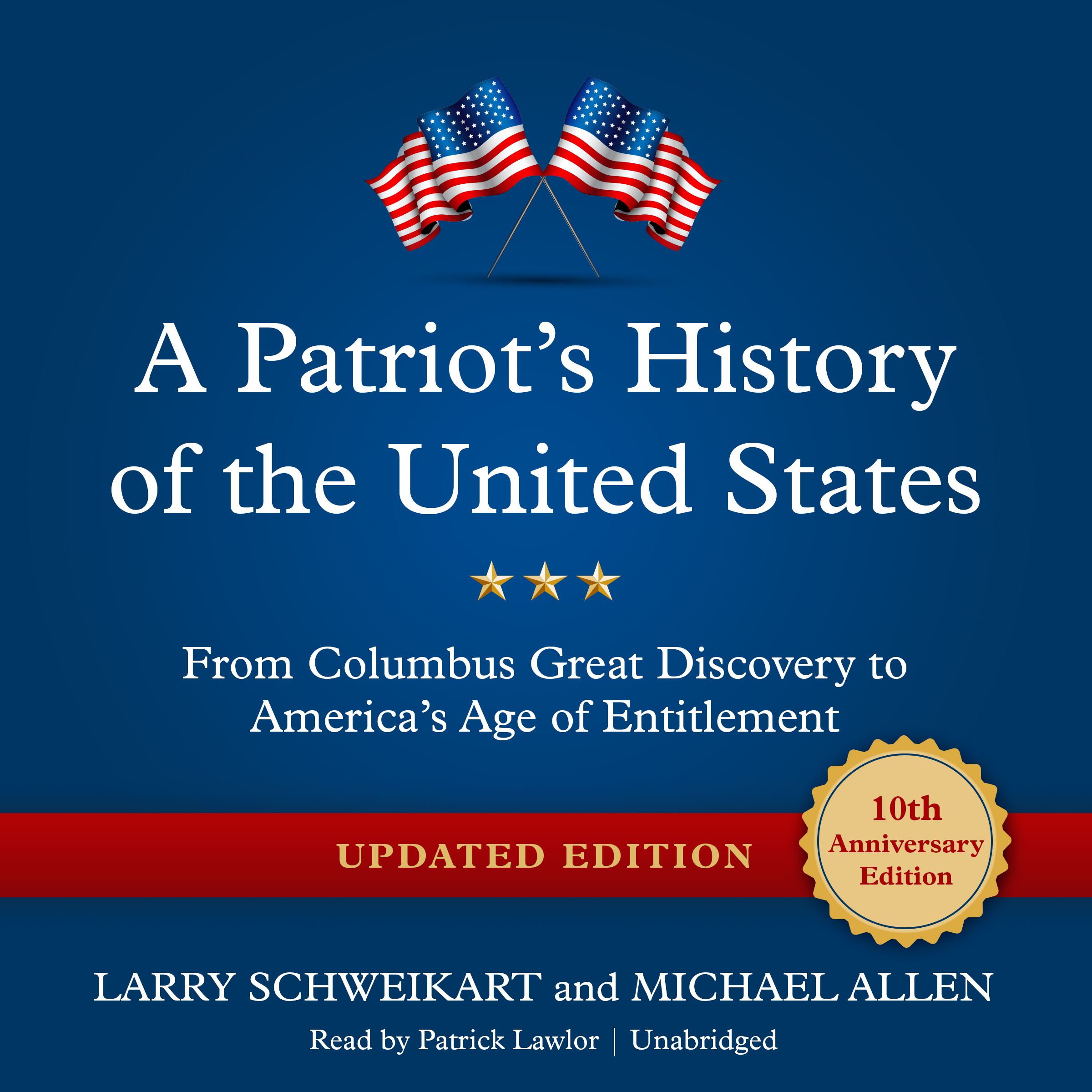 Printable A Patriot's History of the United States, Updated Edition: From Columbus' Great Discovery to America's Age of Entitlement Audiobook Cover Art