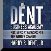 Dent Business Academy: Business Strategies for the Winter Season Audiobook, by Harry S. Dent