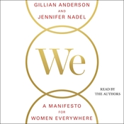 We: A Manifesto for Women Everywhere: 9 Principles to Live By Audiobook, by Gillian Anderson, Jennifer Nadel