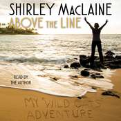 Above the Line: My Wild Oats Adventure Audiobook, by Shirley MacLaine