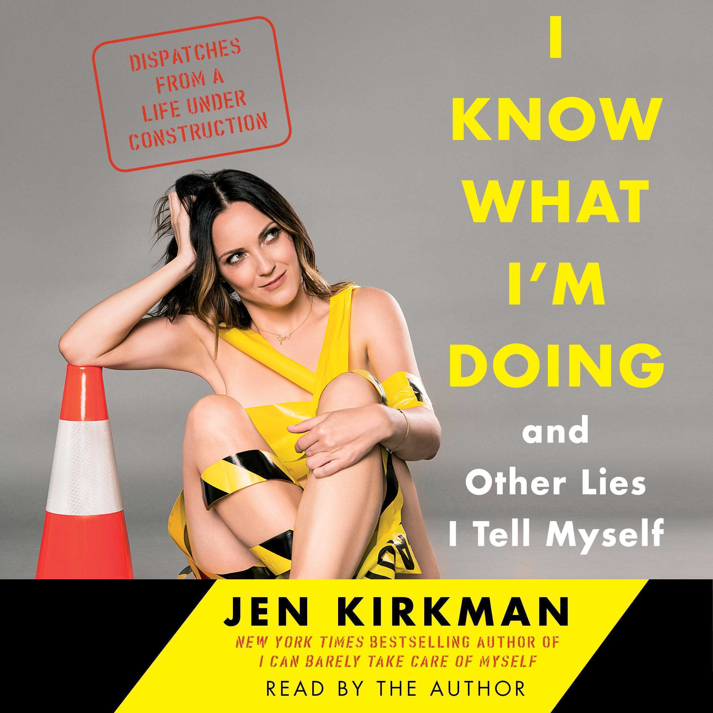 Printable I Know What I'm Doing -- and Other Lies I Tell Myself: Dispatches from a Life Under Construction Audiobook Cover Art