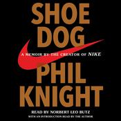 Shoe Dog: A Memoir by the Creator of Nike, by Phil Knight
