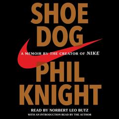 Shoe Dog: A Memoir by the Creator of Nike Audiobook, by