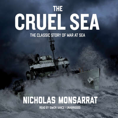 The Cruel Sea Audiobook, by Nicholas Monsarrat