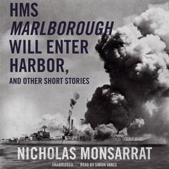 HMS Marlborough Will Enter Harbor, and Other Short Stories Audiobook, by Nicholas Monsarrat
