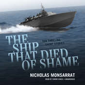 The Ship That Died of Shame: Ten Thrilling Short Stories, by Nicholas Monsarrat