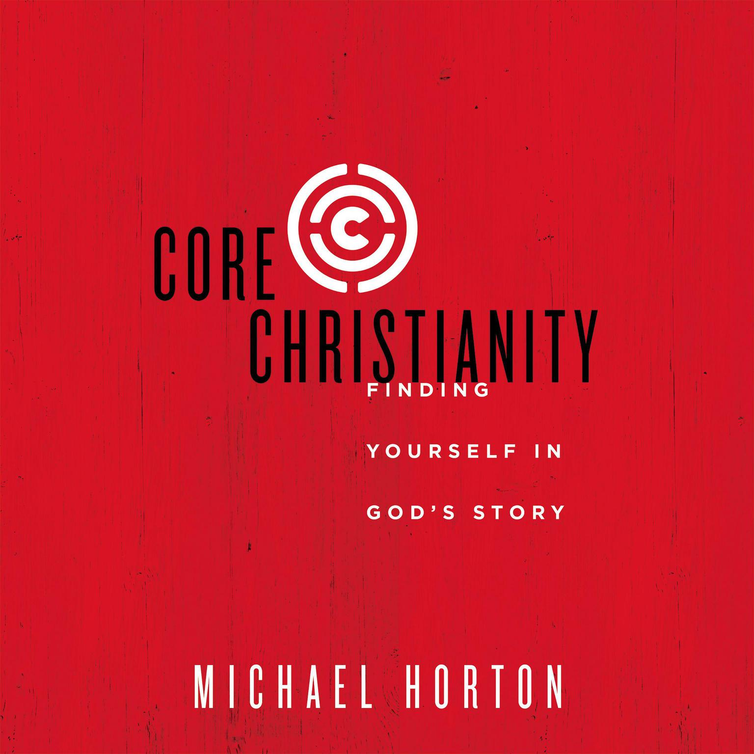 Printable Core Christianity: Finding Yourself in God's Story Audiobook Cover Art