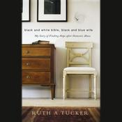 Black and White Bible, Black and Blue Wife: My Story of Finding Hope after Domestic Abuse Audiobook, by Ruth A. Tucker