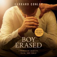Boy Erased: A Memoir Audiobook, by Garrard Conley