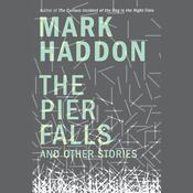 The Pier Falls: And Other Stories Audiobook, by Mark Haddon