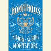 The Romanovs: 1613–1918, by Simon Sebag Montefiore