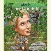 Who Is Jane Goodall?, by Roberta Edwards