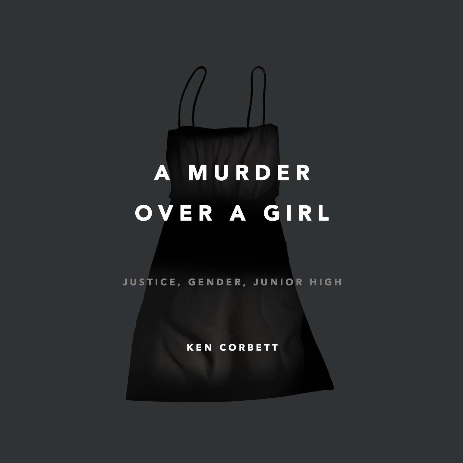 Printable A Murder over a Girl: Justice, Gender, Junior High Audiobook Cover Art