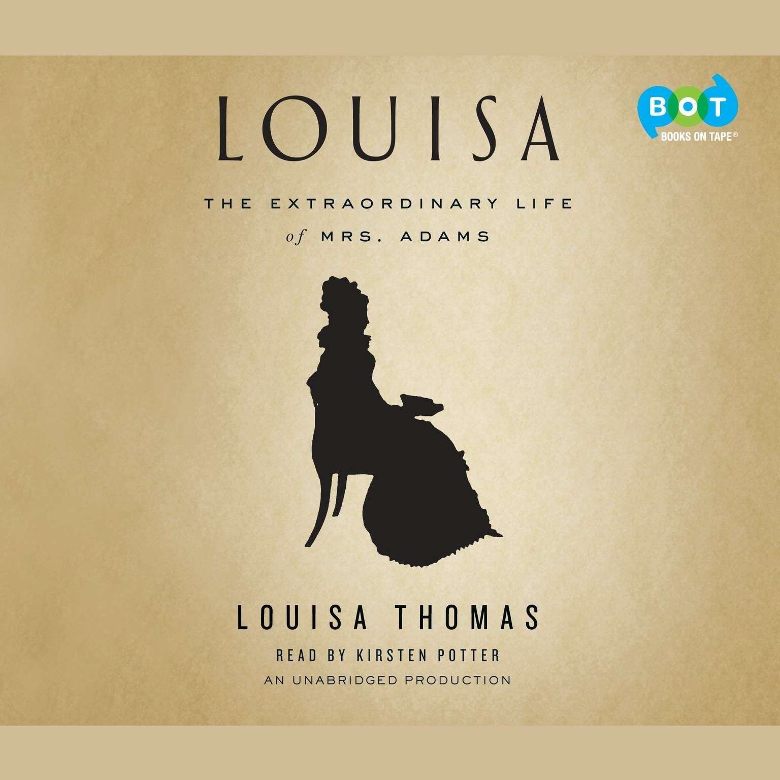 Printable Louisa: The Extraordinary Life of Mrs. Adams Audiobook Cover Art