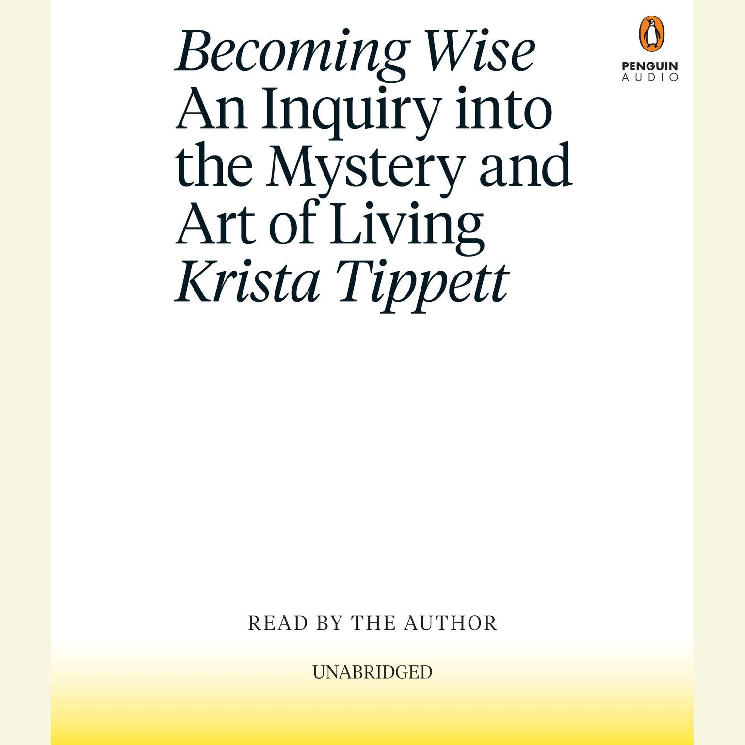 Printable Becoming Wise: An Inquiry into the Mystery and Art of Living Audiobook Cover Art