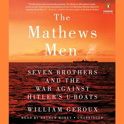 The Mathews Men: Seven Brothers and the War Against Hitlers U-boats Audiobook, by