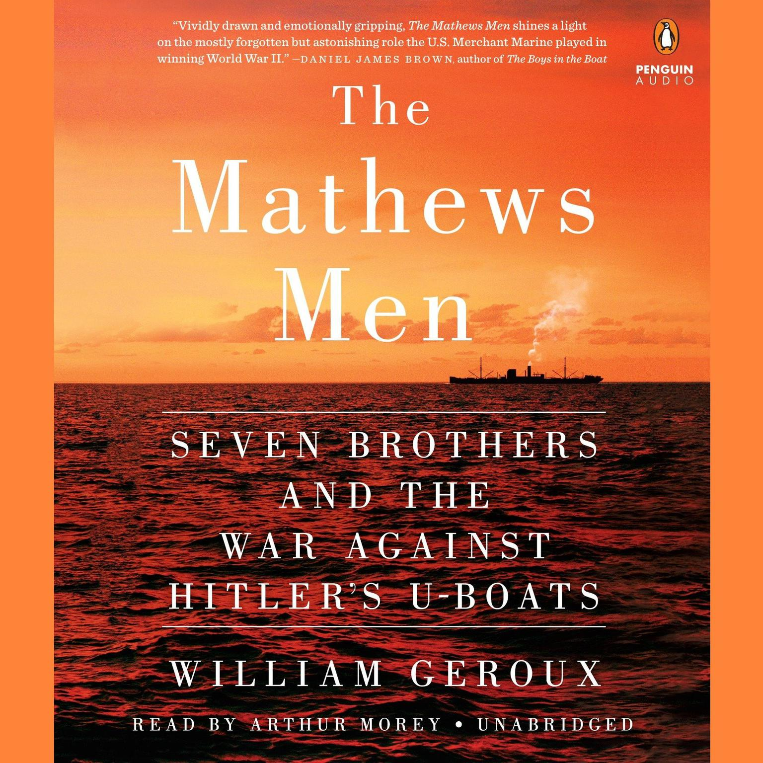 Printable The Mathews Men: Seven Brothers and the War against Hitler's U-boats Audiobook Cover Art