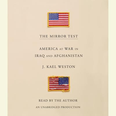 The Mirror Test: America at War in Iraq and Afghanistan Audiobook, by J. Kael Weston